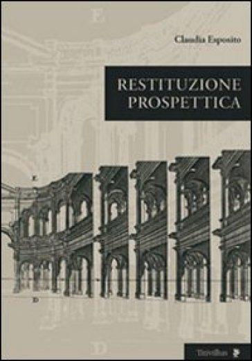 Restituzione prospettica - Claudia Esposito |