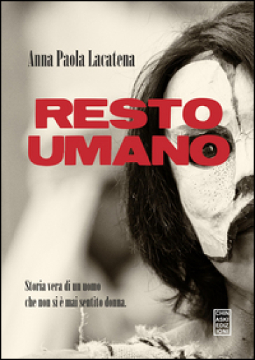 Resto umano - Anna P. Lacatena  