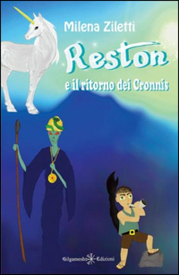 Reston e il ritorno dei Cronnis - Milena Ziletti |