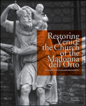 Restoring Venice. The church of the Madonna dell