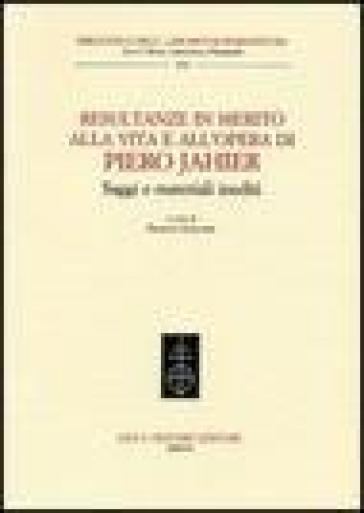 Resultanze in merito alla vita e all'opera di Piero Jahier. Saggi e materiali inediti - F. Giacone  