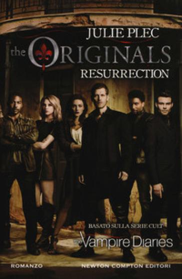 Resurrection. The originals - Julie Plec | Thecosgala.com