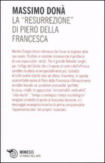 La «Resurrezione» di Piero della Francesca - Massimo Donà  