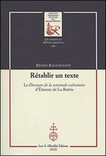 Rétablir un texte. Le «Discours de la servitude volontaire» d'Etienne de La Boétie - Renzo Ragghianti |