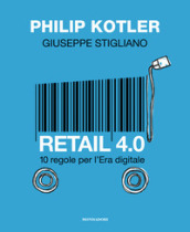 Retail 4.0. 10 regole per l era digitale