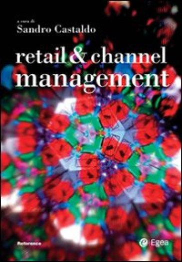 Retail & channel management. Ediz. italiana - S. Castaldo | Thecosgala.com
