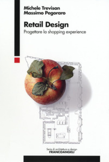 Retail design. Progettare la shopping experience - Michele Trevisan | Ericsfund.org