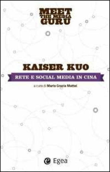 Rete e social media in Cina. Meet the media guru - Kuo Kaiser |