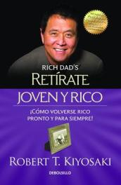 Retirate Joven y Rico/Retire Young Retire Rich (Bestseller)