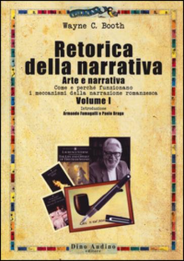 Retorica della narrativa. 1: Arte e narrativa. Come e perché funzionano i meccanismi della narrazione romanzesca - Wayne C. Booth | Thecosgala.com