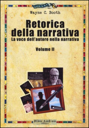 Retorica della narrativa. 2: La voce dell'autore nella narrativa