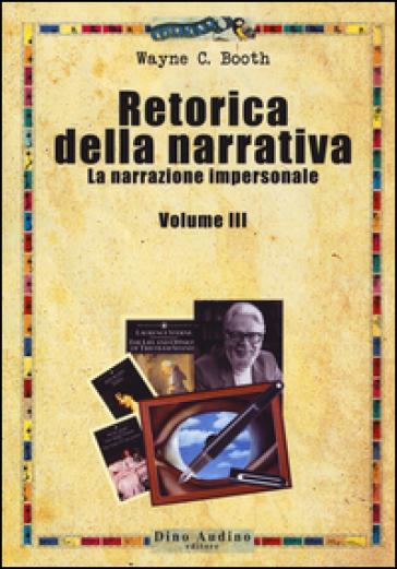 Retorica della narrativa. 3: La narrazione impersonale - Wayne C. Booth |
