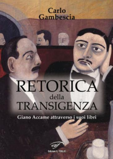 Retorica della transigenza. Giano Accame attraverso i suoi libri - Carlo Gambescia pdf epub
