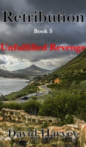 Retribution Book 5: Unfulfilled Revenge