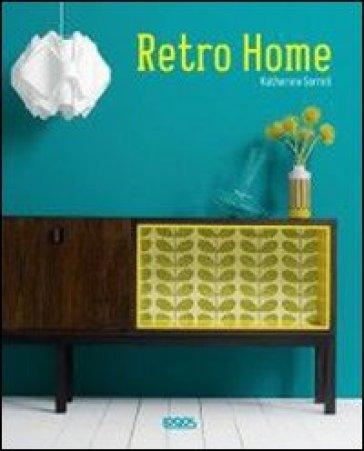 Retro home - Katherine Sorell |