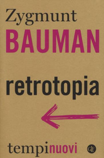 Retrotopia - Zygmunt Bauman |