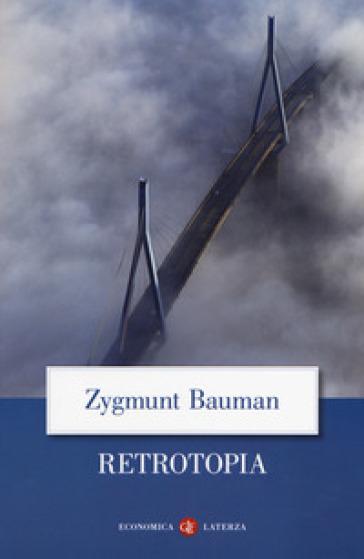 Retrotopia - Zygmunt Bauman | Thecosgala.com