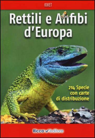 Rettili e anfibi d'Europa - Axel Kwet   Thecosgala.com