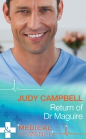 Return of Dr Maguire (Mills & Boon Medical)