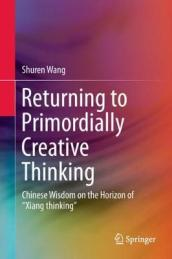 Returning to Primordially Creative Thinking