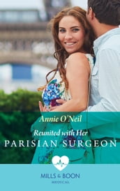Reunited With Her Parisian Surgeon (Mills & Boon Medical)