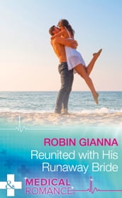 Reunited With His Runaway Bride (Mills & Boon Medical)