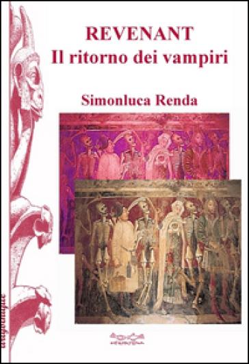 Revenant. Il ritorno del vampiro - Simonluca Renda | Kritjur.org