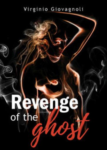 Revenge of the ghost (La vendetta del fantasma) - Virginio Giovagnoli |