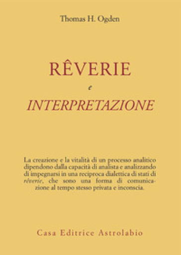 Reverie e interpretazione - Thomas H. Ogden |
