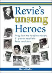 Revie s Unsung Heroes