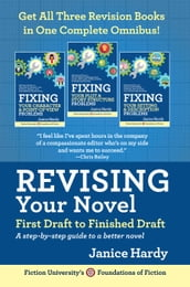Revising Your Novel: First Draft to Finish Draft Omnibus