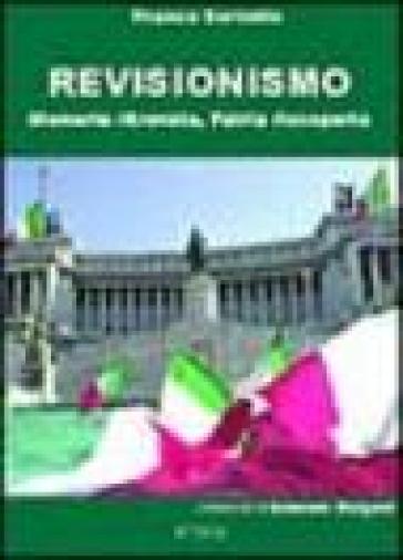 Revisionismo. Memoria ritrovata, patria riscoperta - Franco Servello   Kritjur.org