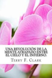 A Revolution of the Mind Caught Between Heaven and Hell (Spanish)