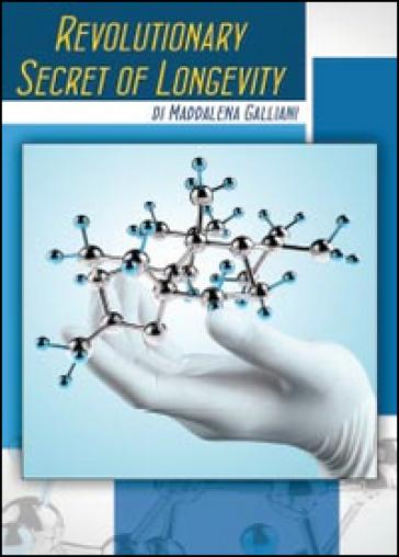 Revolutionary secret of longevity - Maddalena Galliani | Jonathanterrington.com