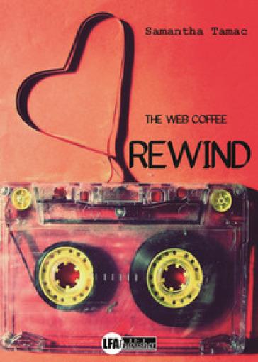 Rewind. The web coffee