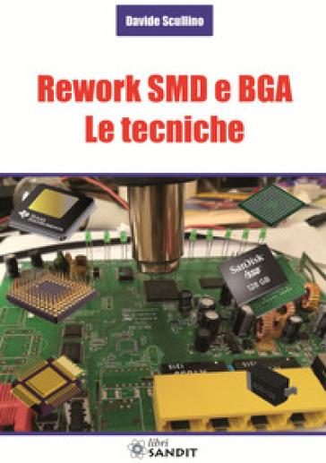 Rework SMD e BGA. Le tecniche - Davide Scullino pdf epub