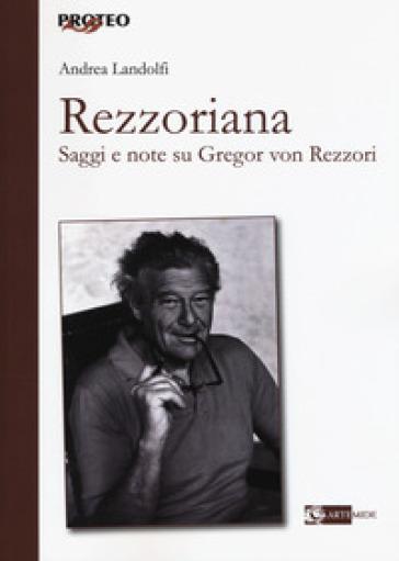 Rezzoriana. Saggi e note su Gregor von Rezzori - Andrea Landolfi  