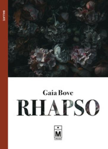 Rhapso. Ediz. integrale - Gaia Bove  