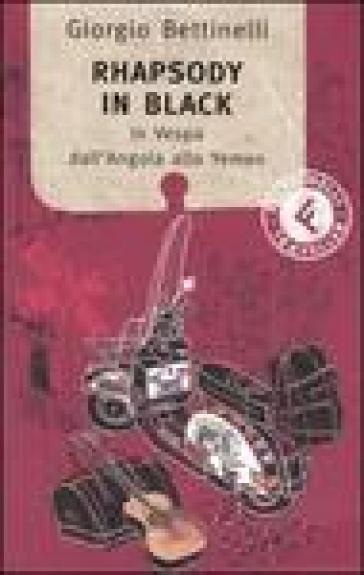 Rhapsody in black. In Vespa dall'Angola allo Yemen - Giorgio Bettinelli  
