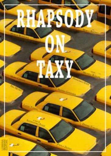 Rhapsody on taxy - A. Pozzi   Jonathanterrington.com