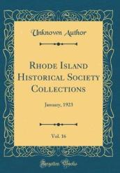 Rhode Island Historical Society Collections, Vol. 16