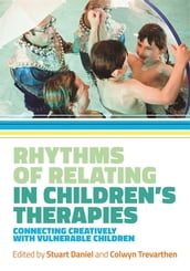 Rhythms of Relating in Children s Therapies