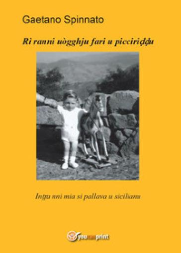 Ri ranni uògghju fari u picciriddu - Gaetano Spinnato | Jonathanterrington.com
