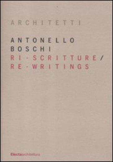 Ri-scritture. Re-writings - Antonello Boschi | Thecosgala.com