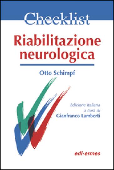 Riabilitazione neurologica. Checklist - Otto Schimpf |