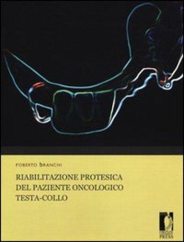 Riabilitazione protesica del paziente oncologico testa-collo - Roberto Branchi  