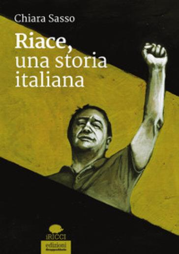 Riace, una storia italiana - Chiara Sasso | Jonathanterrington.com