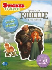 Ribelle. The Brave. Sticker in scena