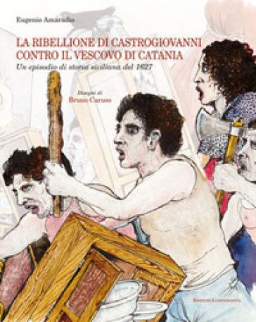 Ribellione di Castrogiovanni contro il vescovo di Catania - Eugenio Amaradio  