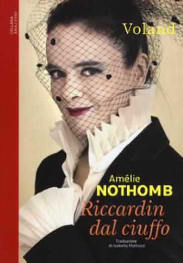 Riccardin dal ciuffo - Amélie Nothomb | Ericsfund.org